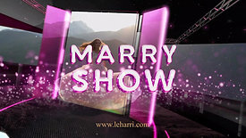 MARRY SHOW