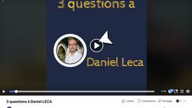3 QUESTIONS À DANIEL LECA - RÉPONSES