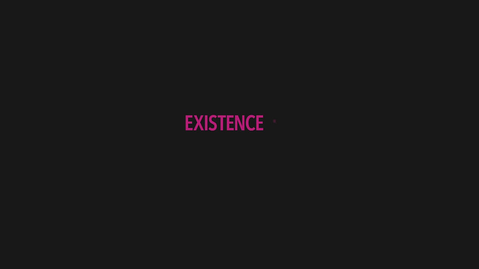 EXISTENCE #2