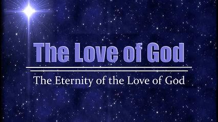 Sun Feb 17 The Eternity of God's Love