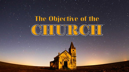 Jan 26 The Objective Of The Church