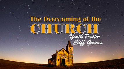 Feb 2 The Overcoming Of The Church