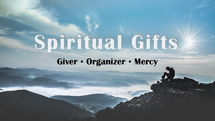 Oct 27th Gift of Giver, Organizer, and Mercy