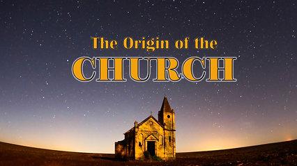 Jan 19 The Origin Of The Church