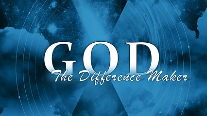 Feb 9 God The Difference Maker