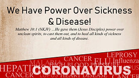 You Have Power Over Sickness & Disease P2