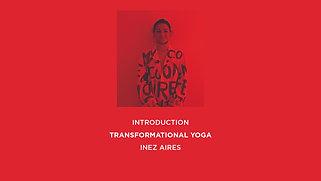 TRANSFORMATIONAL YOGA . INTRODUCTION