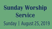 Sunday Worship Service 8.25.19