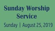 Sunday Worship Service 8.25.19