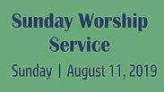Sunday Worship 8.11.19 Pt. 3