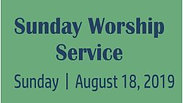 Sunday Morning Worship Service 8.18.19