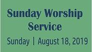 Sunday Morning Worship Service 8.18.19