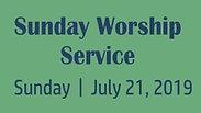 Sunday Morning Worship 7.21.19