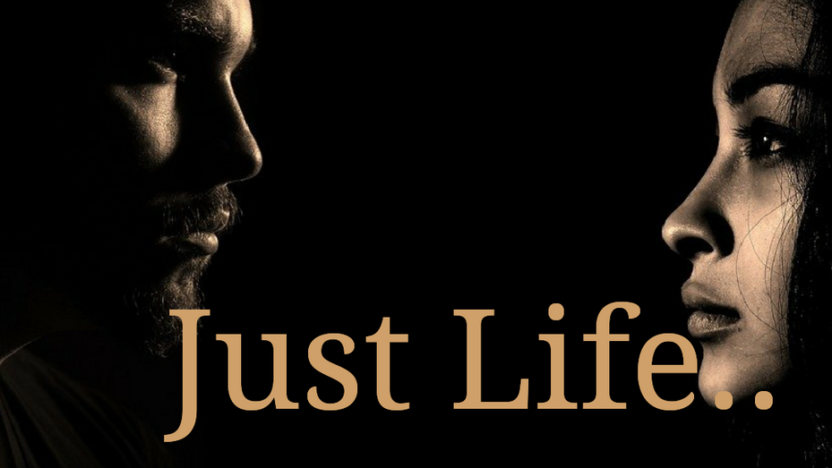 Just Life..