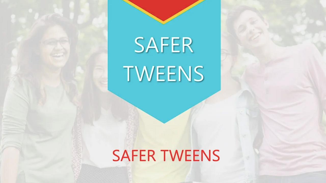 Safer Tweens Training Video