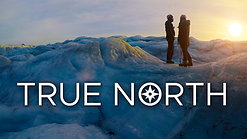 TRUE NORTH - SERIES TRAILER 1