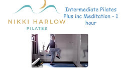 Intermediate Pilates Plus inc Meditation - 1 hour