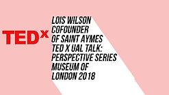 LOIS TED x UAL Talk 2018