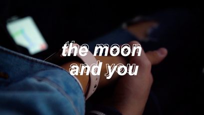 the moon and you - cinematic