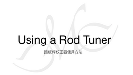 Using a Rod Tuner
