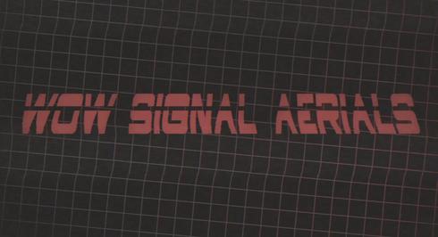 Wow Signal Aerials Reel