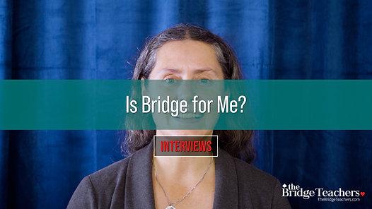 Is Bridge for Me?