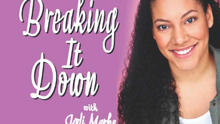 Breaking it Down with Jodi Marks