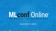 MLconf Online 2020 - Opening Remarks