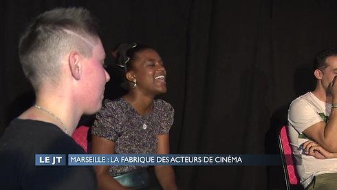 LE JT -MARSEILLE : LA FABRIQUE DES ACTEURS DE CINÉMA