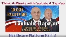 Think-A-Minute with I'aulualo & Tapa'au: Healthcare Platform Part 3