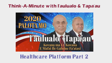 Think-A-Minute with I'aulualo & Tapa'au: Healthcare Platform Part 2