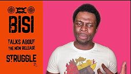 Bisi Talks About Struggle EP (Part 2)