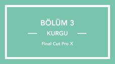 Kurgu 1 - Final Cut Pro X
