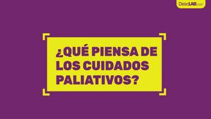 ¿Qué piensa de los cuidados paliativos?