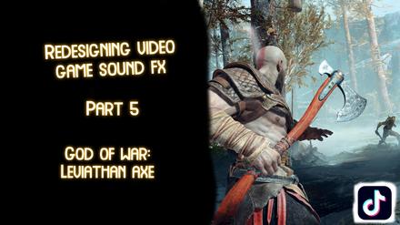 Redesigning Video Game Sound FX: Part 5