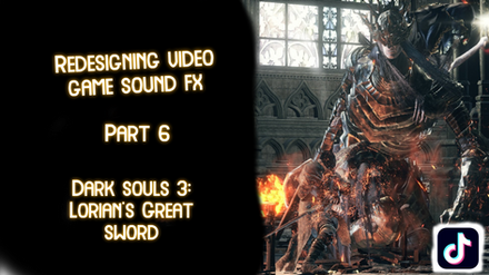 Redesigning Video Game Sound FX: Part 6