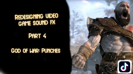 Redesigning Video Game Sound FX: Part 4