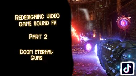 Redesigning Video Game Sound FX: Part 2