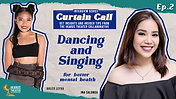 Curtain Call Ep2: Dancing and Singing for Better Mental Health