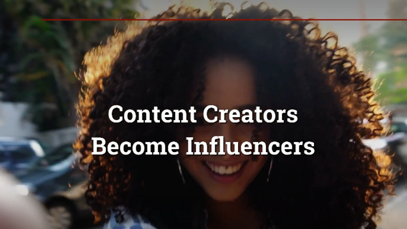 Content Creators Become Influencers