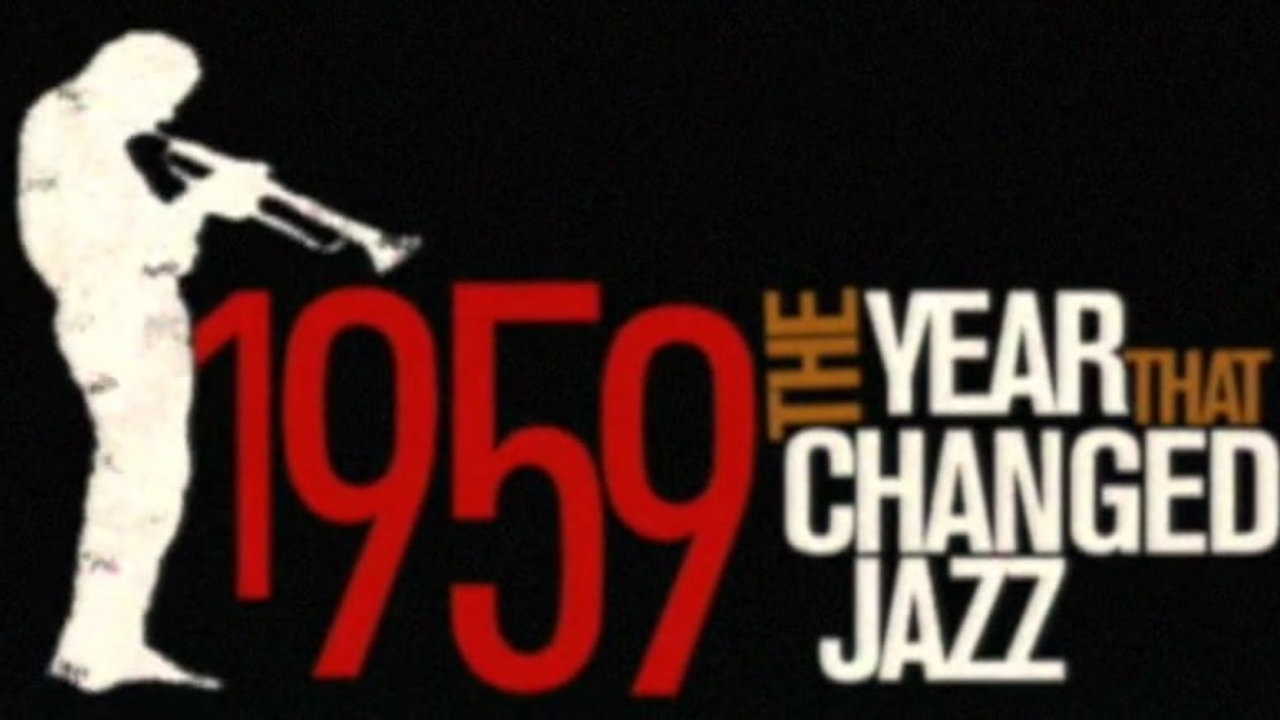 1959, The Year That Changed Jazz