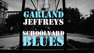 Cinematographer - Schoolyard Blues by Garland Jeffreys
