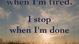 I DON'T STOP WHEN I'M TIRED...