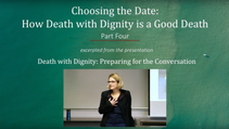 Part 4 - Choosing the Date: How Death with Dignity is a Good Death