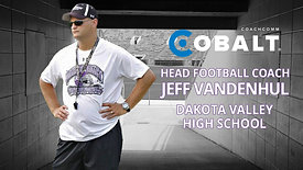 Real Talk from Real Coaches - Jeff VanDenHul, Dakota Valley HS