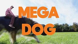 Mega Dog