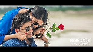 Dipane & Sidhi - Wedding Teaser