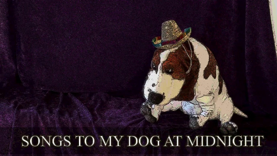 Songs to My Dog at Midnight-2