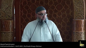 2nd Jumma Khutbah   16.07.2021   By Shaykh Shaqur Rehman