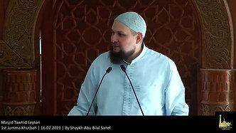 1st Jumma Khutbah   16.07.2021   By Shaykh Abu Bilal Sanel